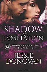 Shadow of Temptation (Asylums for Magical Threats) by Jessie Donovan (2014-11-07)
