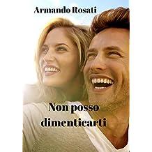 Non posso dimenticarti (Italian Edition)