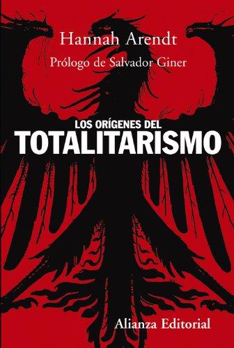 Los orígenes del totalitarismo (Alianza Ensayo) por Hannah Arendt