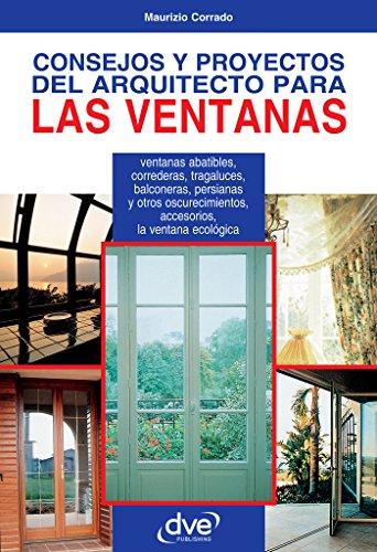 Consejos y proyectos del arquitecto para las ventanas por Maurizio Corrado