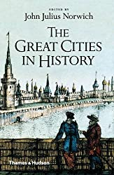 The Great Cities in History by John Julius Norwich (2016-07-28)