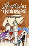 Schwäbisches Wörterbüchle: Mundartwörter, Sprichwörter und Redensarten von A - Z