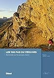 Les 100 pas du Vercors : Randonnées sur les passages d'antan