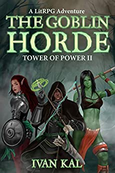 Epublibre Descargar Libros Gratis The Goblin Horde: A LitRPG Adventure (Tower of Power Book 2) Epub Libre
