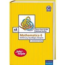 Mathematica 6: Einführung, Grundlagen, Beispiele (Bafög-Ausgabe)