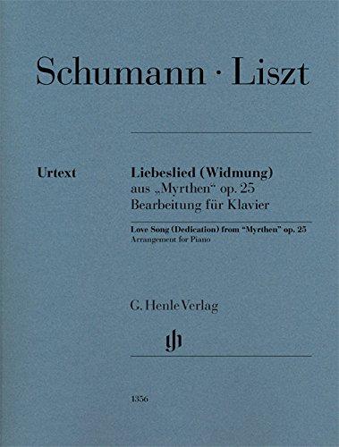 """Liebeslied (Widmung) aus """"Myrthen"""" op. 25; Bearbeitung für Klavier"""