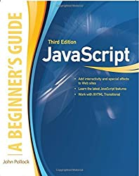JavaScript, A Beginner's Guide, Third Edition by John Pollock (2009-10-02)