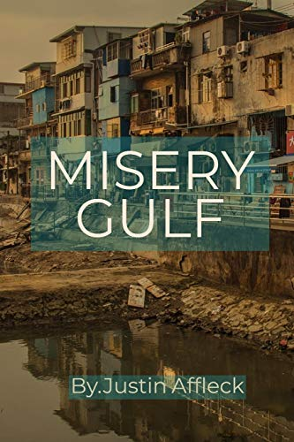 MISERY GULF: A Fast Action Thriller, With Many Twists And Turns Where Good Triumphs Over Evil