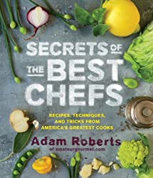 Secrets of the Best Chefs: Recipes, Techniques, and Tricks from America's Greatest Cooks (English Edition)