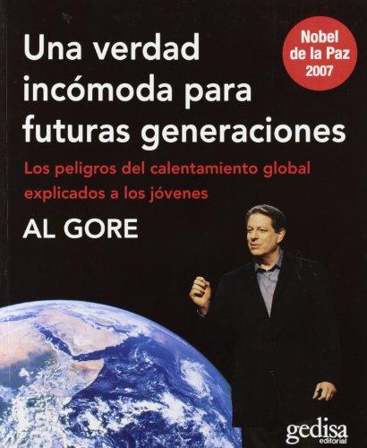 Una verdad incomoda para futuras generaciones/ An Inconvenient Truth: Los Peligros Del Calentamiento Global Explicados a Los Jovenes (Libertad Y Cambio) por Albert Gore