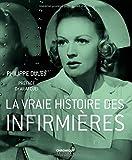 Telecharger Livres La vraie histoire des infirmieres (PDF,EPUB,MOBI) gratuits en Francaise