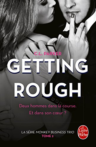 Getting Rough (The Monkey business, Tome 2) par [Parker, C.L.]