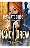 The NEW Complete Guide to: Nancy Drew - The Silent Spy Game Cheats AND Guide with Tips & Tricks, Strategy, Walkthrough, Secrets, Download the game, Codes, Gameplay and MORE!