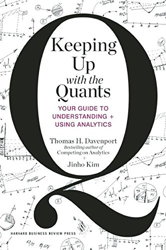 keeping up with the quants: your guide to understanding and using analytics (english edition)