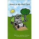Jesus in My Golf Cart by Bernita Jackson Brown (1-Jan-2002) Paperback