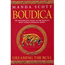 Boudica: Dreaming the Bull by Manda Scott (2004-02-02)