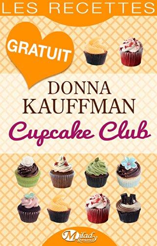 Cupcake Club - Les Recettes par [Kauffman, Donna]