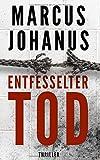 'Entfesselter Tod' von Marcus Johanus