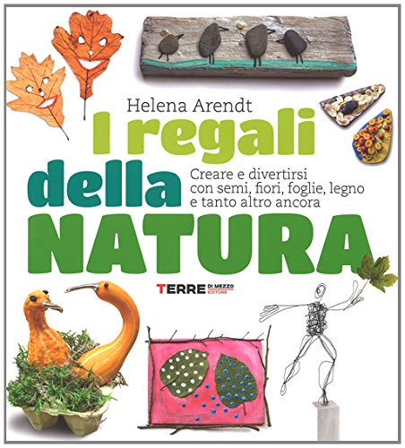 I regali della natura. Creare e divertirsi