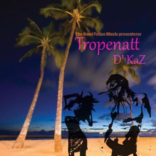 Tropenatt by D`KaZ on Amazon Music - Amazon.co.uk
