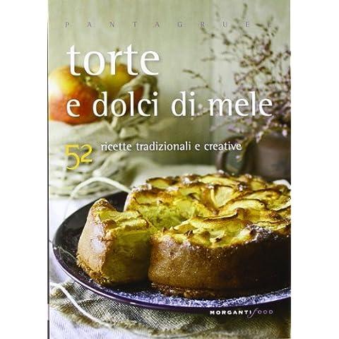 Torte, dolci e biscotti di mele. 52 ricette tradizionali e creative by Valentina Cipriani (1970-01-01)