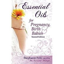 Essential Oils for Pregnancy, Birth & Babies