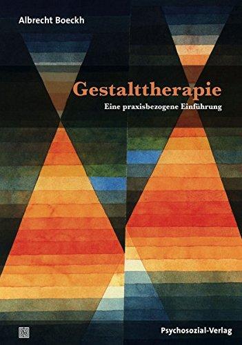 Gestalttherapie: Eine praxisbezogene Einführung (Therapie & Beratung)