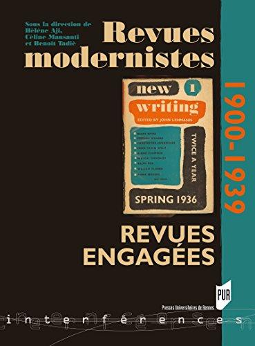 Revues modernistes, revues engages: (1900-1939)