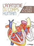 L'anatomie du corps humain en 215 planches à colorier...
