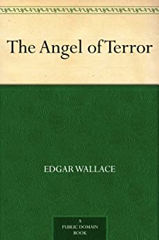 The Angel of Terror (English Edition) von [Wallace, Edgar]
