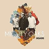 Dreamers (CD Digipak) - Mighty Oaks