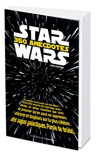 Star Wars : 350 anecdotes par Chris Pavone