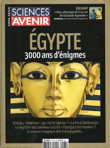 Sciences & Avenir hors série 165. Egypte 3000 ans d'énigmes. Khéops, Khéphren: qui est le Sphinx? La fin d' Akhénaton. Le mystère des animaux sacrés. Pourquoi les momies? Le pouvoir magique des hiéroglyphes. Cléopâtre. Le phare d' Alexandrie.