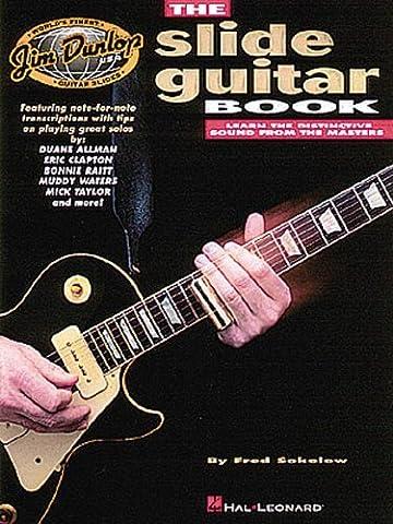Dunlop Presents The Slide Guitar Book