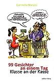 99 Gesichter an einem Tag: Klasse an der Kasse (edition litera)