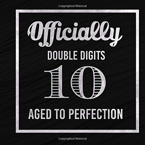 Officially Double Digits 10 Aged To Perfection: 10th Birthday Guest Book Message Log Journal Keepsake To Write In For Comments  Advice And Best Wishes (Tenth Birthday) por Ultimate Notebooks And Journals