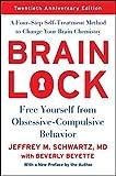 Brain Lock, Twentieth Anniversary Edition: Free Yourself from ObsessiveCompulsive Behavior
