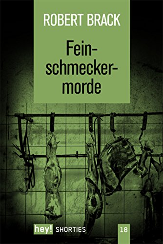 Feinschmeckermorde (hey! shorties)