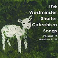 The Westminster Shorter Catechism Songs, Volume 2