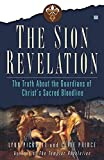 [The Sion Revelation: The Truth About the Guardians of Christ's Sacred Bloodline] (By: Lynn Picknett) [published: January, 2006]