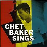 Chet Baker: Chet Baker Sings (Audio CD)