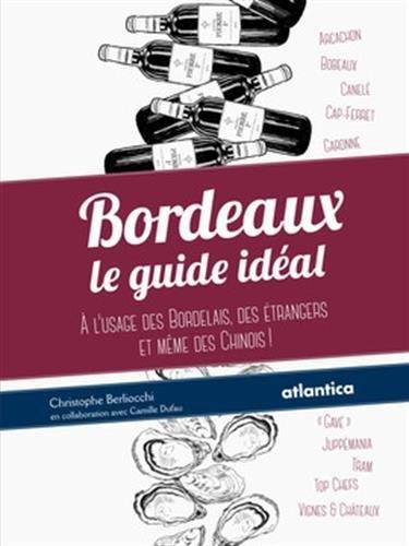 bordeaux-le-guide-idal--l-39-usage-des-bordelais-des-trangers-et-mme-des-chinois