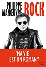 Rock - La première autobiographie de Philippe Manoeuvre et à travers lui 30 ans d'histoire du rock! de Philippe Manoeuvre