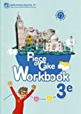 Anglais 3e Piece of Cake : Workbook