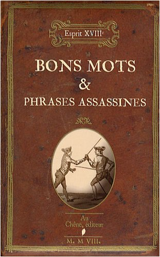 Bons mots & phrases assassines : Esprit XVIIIe par Nicole Masson