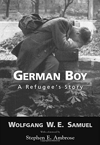 German Boy: A Refugee's Story (Willie Morris Books in Memoir and Biography) by Wolfgang W. E. Samuel (2000-08-01)