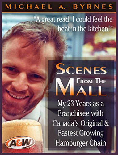 scenes-from-the-mall-my-23-years-as-a-franchisee-in-canadas-original-fastest-growing-hamburger-chain
