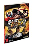Super Street Fighter IV - Prima Official Game Guide