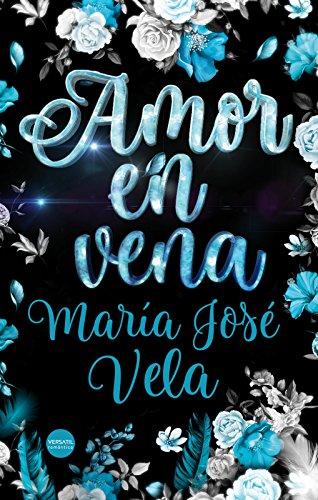Amor en vena por María José Vela