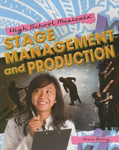 Stage Management and Production (High School Musicals (Paperback)) by Diane Bailey (2009-09-06) par Diane Bailey